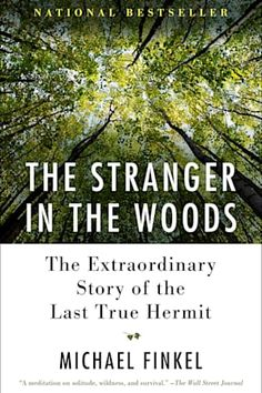 Great deals on The Stranger in the Woods by Michael Finkel. Limited-time free and discounted ebook deals for The Stranger in the Woods and other great books. The Stranger, New York Times, American Man, American History, Good Books, Books To Read, Best Biographies, John Kerry, Free Reading