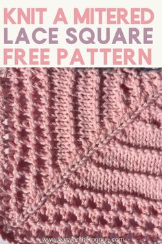Knit Mitred Lace Square Pattern #miteredsquare #knitlacesquare #knitsquare