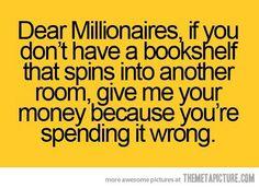 Dear millionaires...