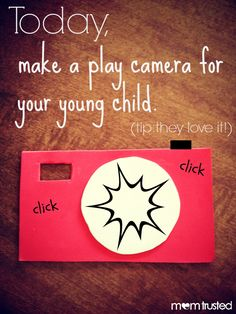 Today, make a play camera with your young child...they love it!