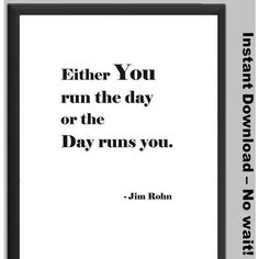 Inspirational quote, management, Either you run the day or the day... (£3.17) ❤ liked on Polyvore featuring home, home decor, wall art, motivational posters, word wall art, calligraphy wall art, motivational quotes posters and inspirational posters