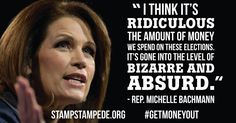 Conservatives, moderates, and progressives agree: the amount of money in politics is ABSURD. Let's #GetMoneyOut. #MichelleBachmann
