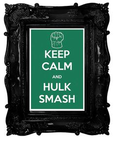 Keep Calm and Hulk Smash (The Avengers: Hulk) 8 x 12 Keep Calm and Carry On Parody Poster on Etsy, $15.60