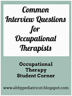 Graduation season is upon us and that means many occupational therapy students will soon be applying for their first job! This is a very exc...