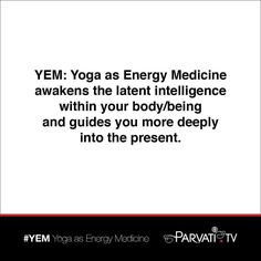 YEM: Yoga as Energy Medicine awakens the latent intelligence within your body/being and guides you more deeply into the present.  Through physical breathing and energy exercises YEM: Yoga as Energy Medicine teaches you to co-create with Nature and the Cosmic Intelligence by cultivating the awareness of downward upward and two way moving energy so that you may live in every moment a rooted vital and expansive life.  Find out more about YEM at Parvati.tv/yoga.  #parvati…