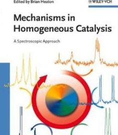 Mechanisms In Homogeneous Catalysis: A Spectroscopic Approach PDF