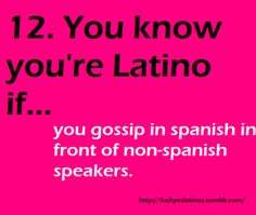 this happens quite a lot...You know you're Latino if #12