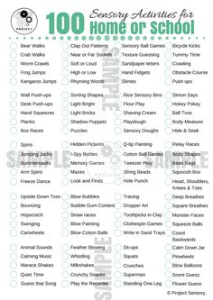 Awesome free printable of 100 sensory activities to do at home or school. Most of the items on the list cost absolutely nothing to try. Sensory Tools, Autism Sensory, Sensory Diet, Sensory Issues, Sensory Play, Sensory Disorder, Sensory Processing Disorder, Sensory Integration, Self Regulation
