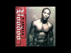 D'Angelo - One Mo' Gin .... the irony, the relevance, the thoughts, the guilt, the vent, the progression, the lack of regrets. All in one week.