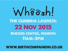 Whoosh! Cumbria book launch and signing is at Rheged near Penrith on 22nd November. Looking forward to meeting pregnant couples, first time birthers, midwives and doulas, friends and families. Come and say hello!