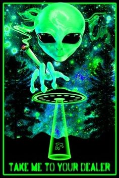 24 x alien black light poster. A fuzzy velvet black light poster that comes in peace; Psychedelic Art, Black Light Room, Marijuana Decor, Hippie Posters, Hippy Room, Stoner Art, Stoner Room, Trippy Wallpaper, Weed Art