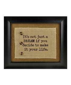 """It's Not Just A Dream If You Decide To Make It Your Life."""