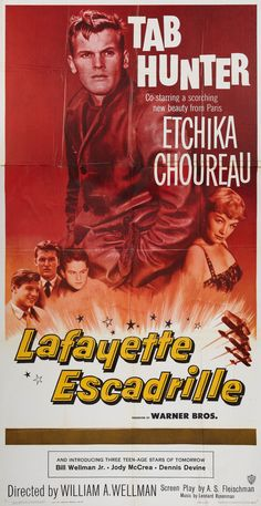 Lafayette Escadrille (1958). The brave Americans who flew for France before the U.S. entered World War I are saluted in Lafayette Escadrille, a rousing and flavorful adventure filled with flyboy camaraderie. '50s screen idol Tab Hunter stars as Thad Walker, a troubled youth who signs up with the elite corps.