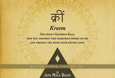 Kreem (क्रीं) is the bija (seed) mantra of Goddess Kali. The monosyllabic bija mantras embody the essence of divine power, so be careful wit...