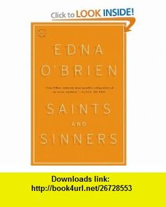 Saints and Sinners Stories (9780316122726) Edna OBrien , ISBN-10: 0316122726  , ISBN-13: 978-0316122726 ,  , tutorials , pdf , ebook , torrent , downloads , rapidshare , filesonic , hotfile , megaupload , fileserve