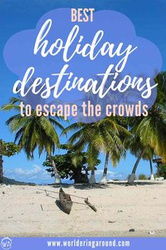 The best non-touristy holiday destinations to escape the crowds. Find the best summer travel inspiration for your next holiday, hidden gems worth to explore Best Travel Quotes, Best Places To Travel, Cool Places To Visit, Summer Travel, Travel With Kids, Holiday Destinations, Travel Destinations, Travel Guides, Travel Tips