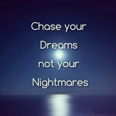 :) GOT IT! Chase Your Dreams, Dreaming Of You, Me Quotes, How To Get