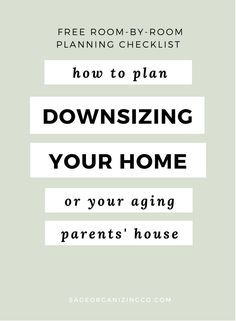 Downsizing Your Stuff | Aging Parents | Free Checklist| www.SageOrganizingCo.com