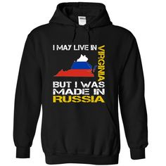 Awesome Tshirt (Tshirt Amazing Produce) I May Live in Virginia But I Was Made in Russia - Teeshirt Online