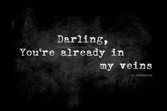 You're already in my veins
