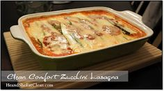 Healthy, Eat Clean Comfort Food - Protein Zucchini Lasagna Recipe #cleaneating #eatclean #heandsheeatclean #recipe