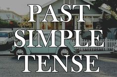 English Lesson about the Past Simple Tense!