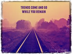 Trends Come And Go While You Remain - Ignoring what everyone else is doing may be the fastest way to get things done.