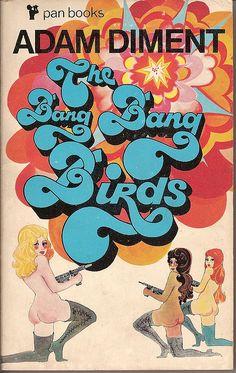 Adam Diment, The Bang Bang Birds, London: Pan, 1969.