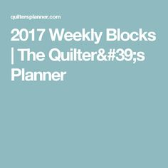2017 Weekly Blocks | The Quilter's Planner