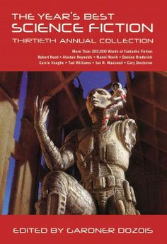 The year's best science fiction : thirtieth annual collection.  Click the cover image to check out or request the science fiction and fantasy kindle.