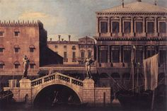 Capricho: El Puente de la Pescaria y edificios en el muelle, 1743 - Canaletto. Rococó