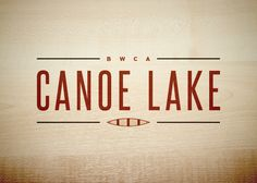 canoe, lakes, woodgrain + fantastic type = all things that make me happy. designed by the prolific @Nicole Meyer.