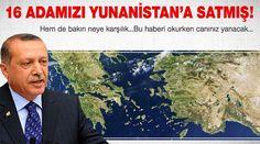 AKP 16 adayı Yunanistan'a satmış