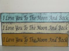 I Love You TO THE MOON and Back sign / shabby by SophiesCottage, $24.95