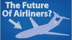 The Past, Present And Future Of Airliner Design
