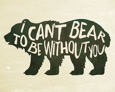 A weathered looking bear art print that says, I cant bear to be without you. It would be the perfect rustic art for a camping nursery or woodland nursery. ⎯⎯⎯⎯⎯⎯⎯⎯⎯⎯⎯⎯⎯⎯⎯⎯⎯⎯⎯⎯⎯⎯⎯⎯⎯⎯ Size: 8x10 inches  ✸DELIVERY: This is a digital listing only, so please note that no physical item will be mailed✸ ⎯⎯⎯⎯⎯⎯⎯⎯⎯⎯⎯⎯⎯⎯⎯⎯⎯⎯⎯⎯⎯⎯⎯⎯⎯⎯  ●View ALL NURSERY WALL ART PRINTS: http://etsy.me/1Gt5bdo ●View all TYPOGRAPHY PRINTS: http://etsy.me/1CIWot6 ●View all CAMPING/ADVENTURE NURSERY THEMED PRINTS…