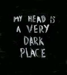 Depression is darkness it makes one feel their head is a very dark place. Those who suffer may be attracted to dark things. They need to get to the light. Most can not do it on their own. Most will resist the light too. I know because I've done it to myself. Don't push us we will descend deeper.
