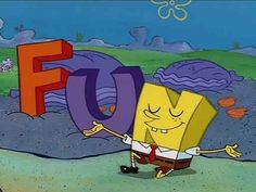F is for friends who do stuff together, U is for you and me! N is for anywhere and anytime at all down here in the deep blue sea! F is for fire that burns down the whole town U is for uranium..... bombs N is for no survivors, when you *gasp* Plankton, that isn't what fun is at all! F is for frolic through all the flowers U is for ukelele  N is for nose picking chewing gum and sand licking here in the deep blue sea!