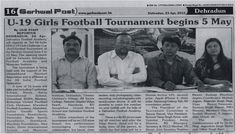 News published in Garhwal Post (English Daily) Newspaper about the 3rd DFA All India U-19 Girls Challenge Cup Football Tournament.  Press conference was held at DFA corporate office. We are dedicated for the upliftment of Football in Uttarakhand and ready to implement all things that can encourage and enhance Football not only as a sport but also as a career.