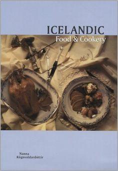 Icelandic Food & Cookery: Nanna Rögnvaldardóttir: 9780781808781: Amazon.com: Books
