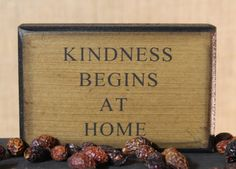 Kindness Begins at Home - Tabletop wood sign Country Decor, Country Style, Primitive Wood Signs, Tabletop Signs, Country Kitchen, Home Accessories, Shelf, Sweet Home, Sayings