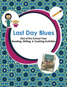 """The end of the year is here! Use this end of the year activity to capture last day of school feelings. In this activity, students """"Last Day Blues"""" by Julie Danneberg, reflect and discuss end of year feelings, complete a last day reflection sheet, and make a end of year trail mix snack."""