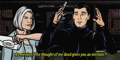 That time he fostered a closer relationship with his mom. | 27 Times When Sterling Archer Was The Perfect Role Model