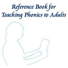 Literacy and Phonics, Phonetic Alphabet Book by Cheryl Paton: Reference book for teaching phonics to adults. Students can look up common letter patterns using this alphabetical listing. It also has illustrations to help them recognize the sound that the letters represent.