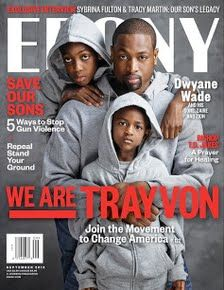 dwyane wade + his sons zaire + zion (ebony magazine dedicates the september issue to trayvon martin with separate covers.)