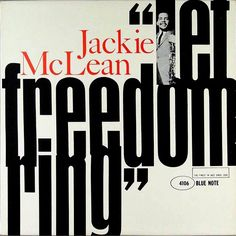 Jackie McLean | Let Freedom Ring (1962) | Blue Note 4106 | Cover design by Reid Miles