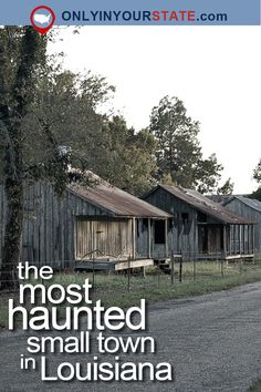 Travel | Louisiana | Small Town | Haunted | Historic | Abandoned | Ghosts