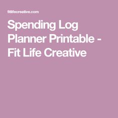 Spending Log Planner Printable - Fit Life Creative