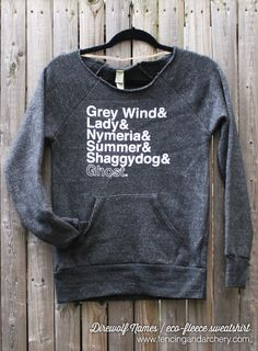 Direwolf Names / Women's Maniac Eco Fleece sweatshirt. Game of Thrones inspired and printed by hand.