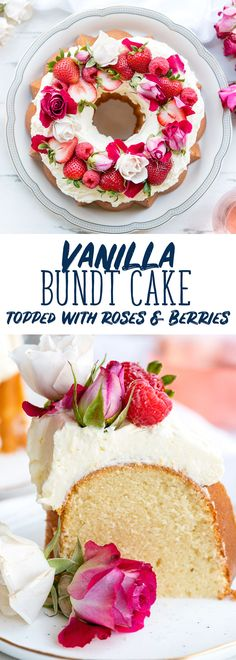 A GORGEOUS Vanilla #BundtCake Recipe - Topped with Berries and Roses + suggested wine pairing in partnership with Adorada Wine rosé